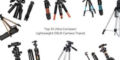 Top 10 Ultra Compact and Lightweight DSLR Camera Tripod